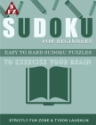 Sudoku For Beginners: Easy To Hard Sudoku Puzzles to Exercise your Brain Cover Image