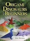 Origami Dinosaurs for Beginners (Dover Origami Papercraft) Cover Image