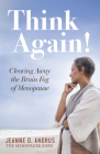 Think Again!: Clearing Away the Brain Fog of Menopause Cover Image