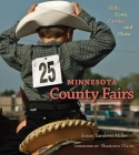 Minnesota County Fairs: Kids, Cows, Carnies, and Chow Cover Image