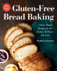 No-Fail Gluten-Free Bread Baking: Classic Bread Recipes for the Texture and Flavor You Love Cover Image