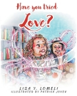 Have you tried LOVE? Cover Image