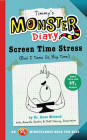Timmy's Monster Diary: Screen Time Stress (But I Tame It, Big Time) (Monster Diaries #2) Cover Image