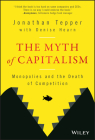 The Myth of Capitalism: Monopolies and the Death of Competition Cover Image