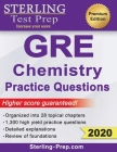 Sterling Test Prep GRE Chemistry Practice Questions: High Yield GRE Chemistry Questions with Detailed Explanations Cover Image