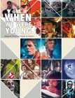 When We Were Young: Magical Films That Made Us Dream Cover Image