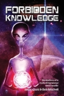 Forbidden Knowledge: Revelations of a multi-dimensional time traveler Cover Image