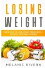 Losing Weight: Guide How to Lose Weight Permanently Without Starving Yourself Cover Image