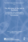 The Recovery of the Self in Psychosis: Contributions from Metacognitive and Mentalization Based Oriented Psychotherapy (International Society for Psychological and Social Approache) Cover Image
