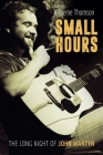 Small Hours: The Long Night of John Martyn Cover Image