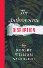 The Anthropocene Disruption Cover Image