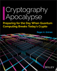 Cryptography Apocalypse: Preparing for the Day When Quantum Computing Breaks Today's Crypto Cover Image