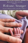 Welcome, Stranger: Poems of Making and Keeping Our Children Cover Image