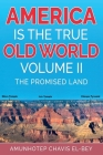 America is the True Old World, Volume II: The Promised Land Cover Image
