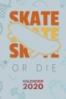 Kalender 2020: A5 Rollbrett Terminplaner für Skateboarder mit DATUM - 52 Kalenderwochen für Termine & To-Do Listen - Skater Spruch Te Cover Image