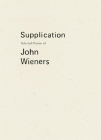 Supplication: Selected Poems of John Wieners Cover Image