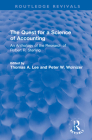 The Quest for a Science of Accounting: An Anthology of the Research of Robert R. Sterling (Routledge Revivals) Cover Image