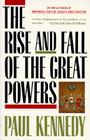 The Rise and Fall of the Great Powers: Economic Change and Military Conflict from 1500 to 2000 Cover Image