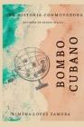 Bombo Cubano: Inspirada en hechos reales Cover Image