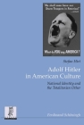 Adolf Hitler in American Culture: National Identity and the Totalitarian Other Cover Image