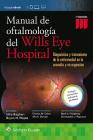 Manual de Oftalmologia del Wills Eye Hospital: Diagnóstico y tratamiento de la enfermedad en la consulta y en urgencias Cover Image
