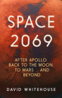 Space 2069: After Apollo: Back to the Moon, to Mars, and Beyond Cover Image