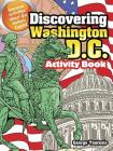Discovering Washington, D.C. Activity Book: Awesome Activities about Our Nation's Capital Cover Image