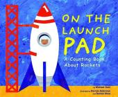 On the Launch Pad: A Counting Book about Rockets (Know Your Numbers) Cover Image