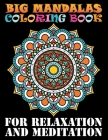 Big Mandalas Coloring Book For Relaxation And Meditation: 101 Beautiful Mandalas Designs: Easy & Intricate Mandala Coloring Books for Adults Relaxatio Cover Image