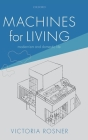 Machines for Living: Modernism and Domestic Life Cover Image