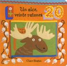 Un Alce, Veinte Ratones = One Moose, Twenty Mice Cover Image