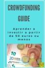 Crowdfunding guide: Aprender a investir a partir de 50 euros ou menos Cover Image