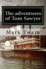 The adventures of Tom Sawyer: Classique Anglais Cover Image