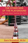 The Other Side of the Playground: The Truth About Teaching Our Youth Cover Image