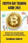 Crypto Day Trading Guide 2021: Practical Tips for Successful Trading, Strategies, Tools, Technical Analysis, Money Management and Discipline Building Cover Image