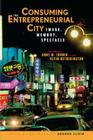 Consuming the Entrepreneurial City: Image, Memory, Spectacle Cover Image
