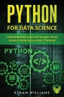 Python for Data Science: Comprehensive Guide of Tips and Tricks using Python Data Science Theories Cover Image
