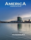 America Through My Eyes: A Collection by John Bannister, Ph.D. Cover Image
