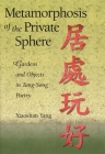 Metamorphosis of the Private Sphere: Gardens and Objects in Tang-Song Poetry (Harvard East Asian Monographs #225) Cover Image