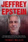 Jeffrey Epstein: Teenage Girls Trafficking, Virgin Islands, Dark Elite Secrets & His Mysterious Death Cover Image