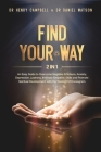 Find Your Way: 2 in 1 - An Easy Guide to Overcome Negative Emotions, Anxiety, Depression, Laziness, Increase Empathic Skills and Prom Cover Image