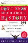 Don't Know Much About® History [30th Anniversary Edition]: Everything You Need to Know About American History but Never Learned Cover Image