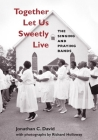 Together Let Us Sweetly Live: The Singing and Praying Bands (Music in American Life) Cover Image
