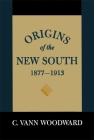 Origins of the New South, 1877-1913: A History of the South Cover Image