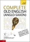 Complete Old English Beginner to Intermediate Course: Learn to read, write, speak and understand a new language Cover Image