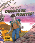 Jack Horner, Dinosaur Hunter! Cover Image