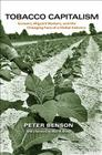 Tobacco Capitalism: Growers, Migrant Workers, and the Changing Face of a Global Industry Cover Image