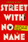 Street with No Name: A History of the Classic American Film Noir Cover Image