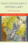 What's Divine about Divine Law?: Early Perspectives Cover Image