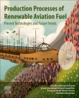 Production Processes of Renewable Aviation Fuel: Present Technologies and Future Trends Cover Image